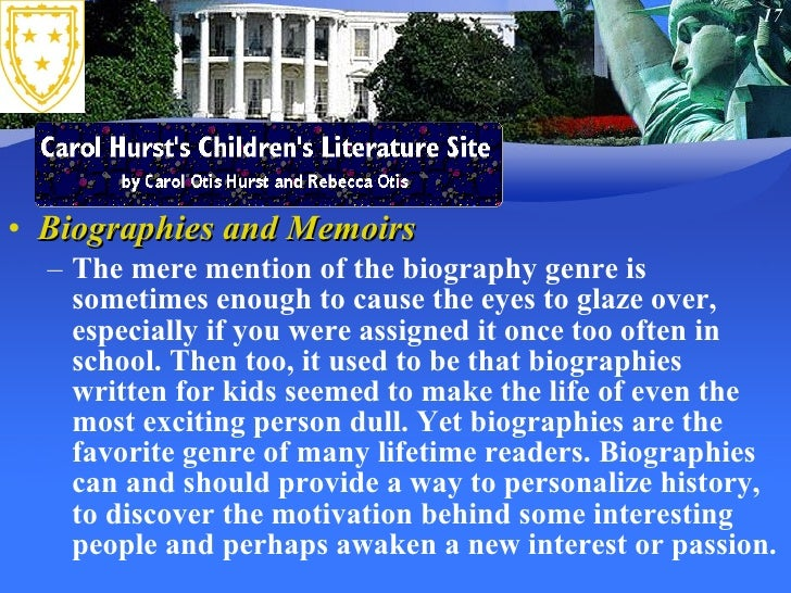 <ul><li>Biographies and Memoirs  </li></ul><ul><ul><li>The mere mention of the biography genre is sometimes enough to caus...