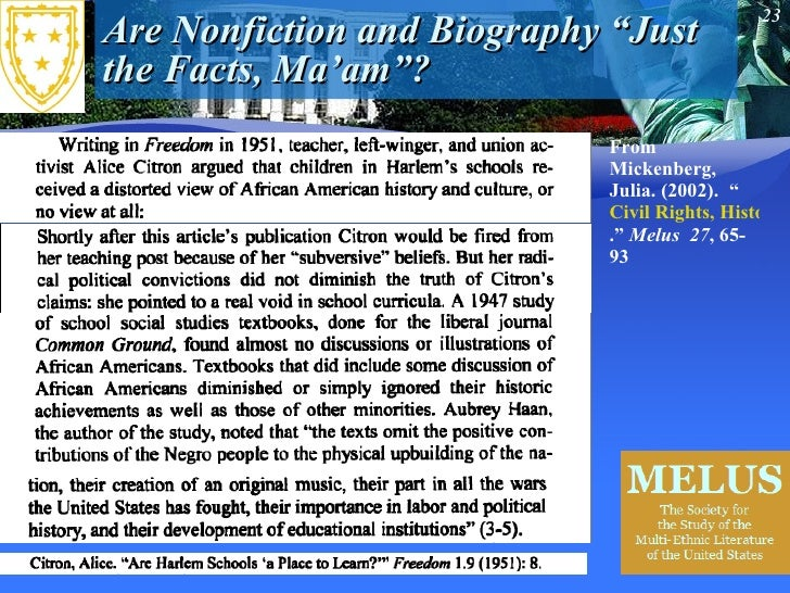 """Are Nonfiction and Biography """"Just the Facts, Ma'am""""? From  Mickenberg, Julia. (2002).   """" Civil Rights, History and the ..."""