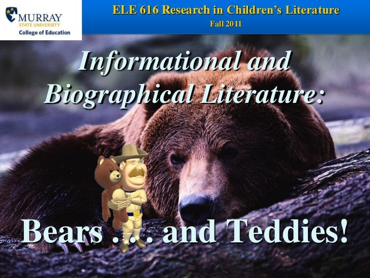 ELE 616 Research in Children's Literature   1                       Fall 2011    Informational and Biographical Literature...