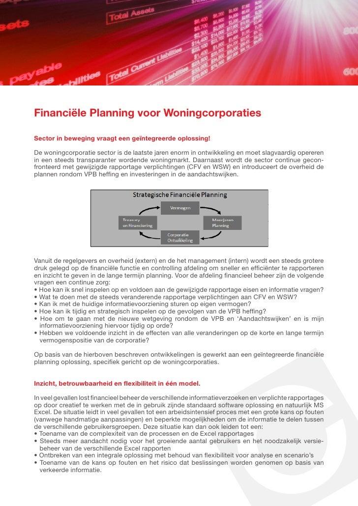 Financiële Planning voor Woningcorporaties  Sector in beweging vraagt een geïntegreerde oplossing!  De woningcorporatie se...
