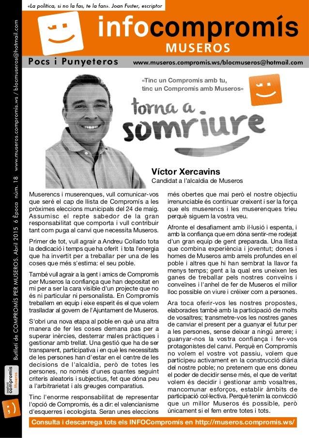 «Tinc un Compromís amb tu, tinc un Compromís amb Museros» Víctor Xercavins Candidat a l'alcaldia de Museros Pocs i Punyete...