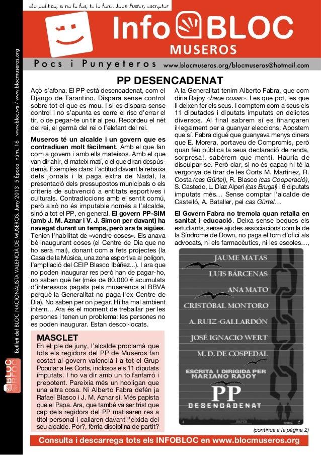 (continua a la pàgina 2)Consulta i descarrega tots els INFOBLOC en www.blocmuseros.orgAçò s'afona. El PP està desencadenat...