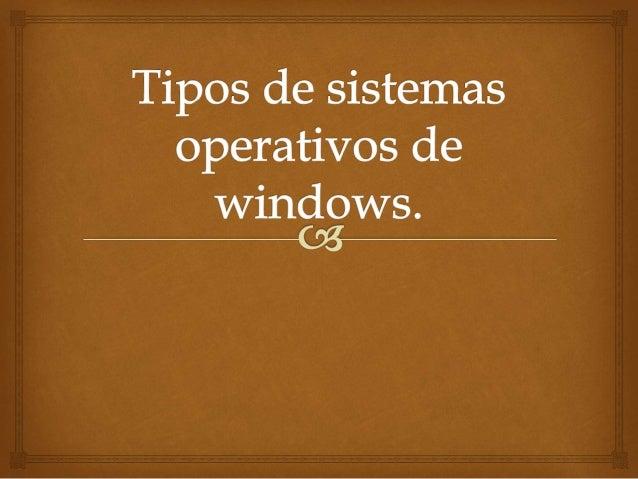 Es el nombre del sistema operativo creado por Microsoft. Este sistema operativo es utilizado en las computadoras personale...