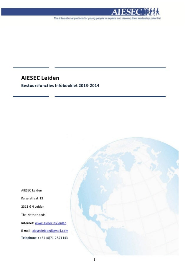 1AIESEC LeidenBestuursfuncties Infobooklet 2013-2014ECAIESEC LeidenKaiserstraat 132311 GN LeidenThe NetherlandsInternet: w...
