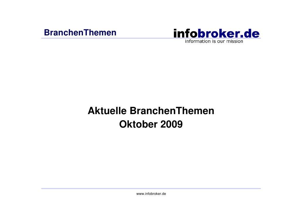 BranchenThemen             Aktuelle BranchenThemen               Oktober 2009                      www.infobroker.de