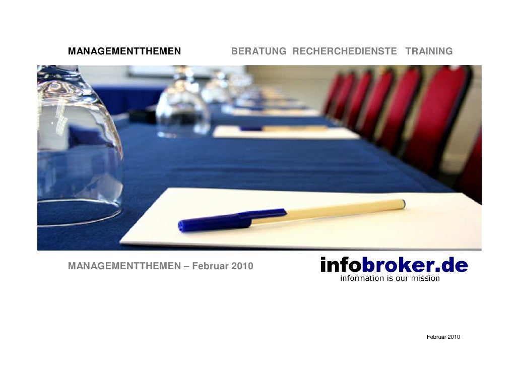 MANAGEMENTTHEMEN           BERATUNG RECHERCHEDIENSTE TRAINING     MANAGEMENTTHEMEN – Februar 2010                         ...