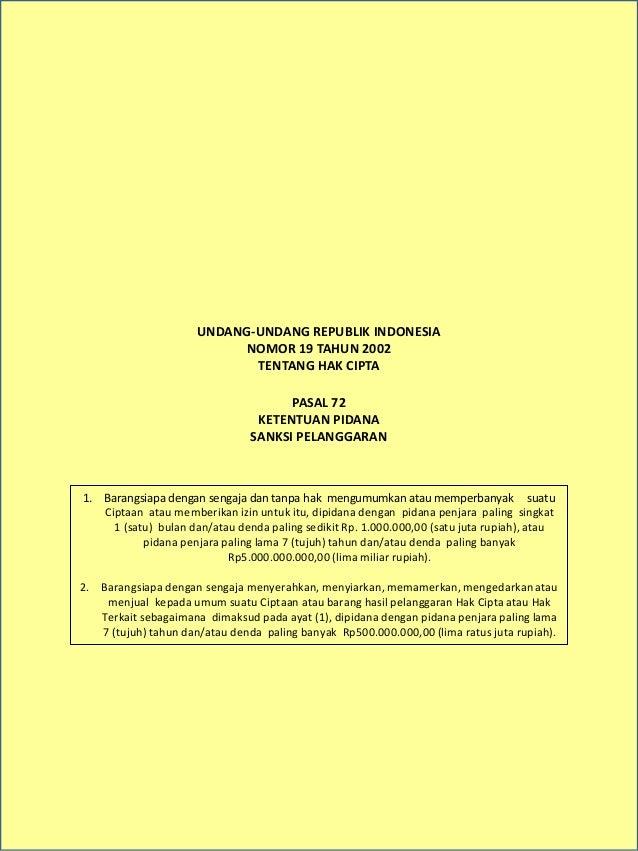 UNDANG-UNDANG REPUBLIK INDONESIA NOMOR 19 TAHUN 2002 TENTANG HAK CIPTA PASAL 72 KETENTUAN PIDANA SANKSI PELANGGARAN 1. Bar...