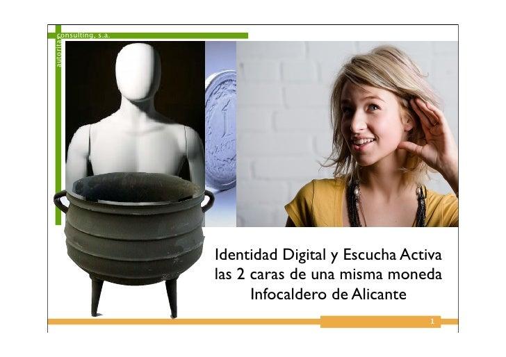 consulting, s.a.   autoritas                           Identidad Digital y Escucha Activa                       las 2 cara...