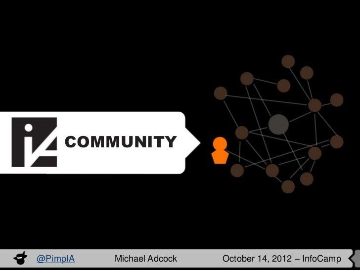 COMMUNITY@PimpIA   Michael Adcock   October 14, 2012 – InfoCamp