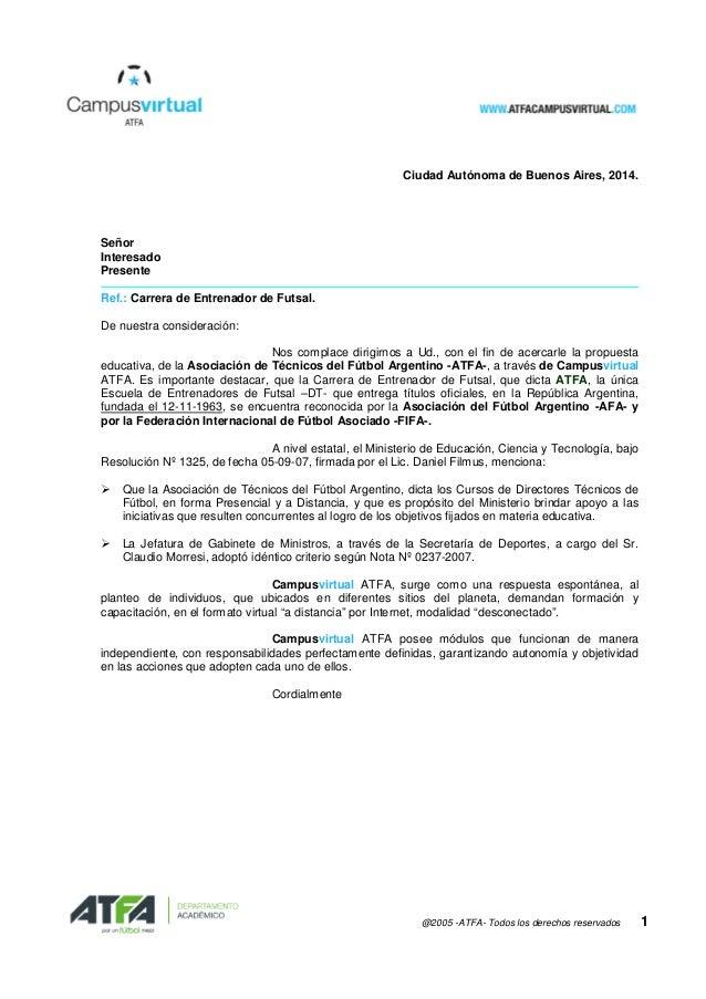 @2005 -ATFA- Todos los derechos reservados 1 Ciudad Autónoma de Buenos Aires, 2014. Señor Interesado Presente Ref.: Carrer...