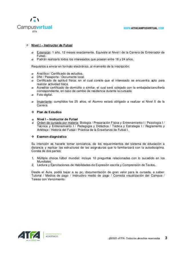 @2005 -ATFA- Todos los derechos reservados 3 Nivel I – Instructor de Futsal o Extensión: 1 año, 12 meses exactamente. Equi...