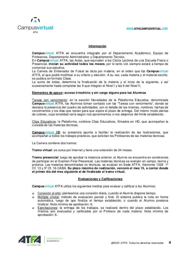 @2005 -ATFA- Todos los derechos reservados 4 Información Campusvirtual ATFA se encuentra integrado por el Departamento Aca...