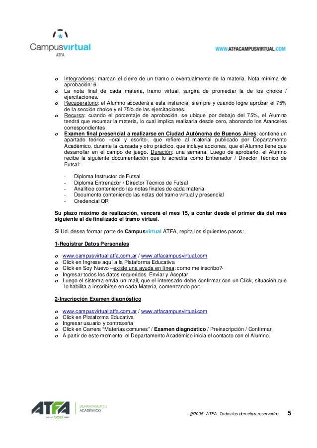 @2005 -ATFA- Todos los derechos reservados 5 o Integradores: marcan el cierre de un tramo o eventualmente de la materia. N...