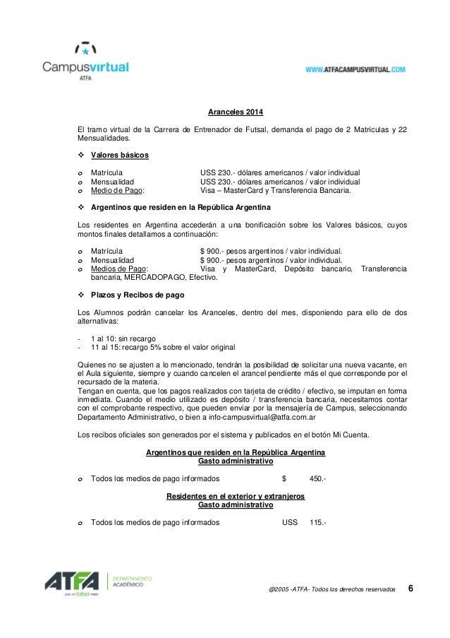 @2005 -ATFA- Todos los derechos reservados 6 Aranceles 2014 El tramo virtual de la Carrera de Entrenador de Futsal, demand...