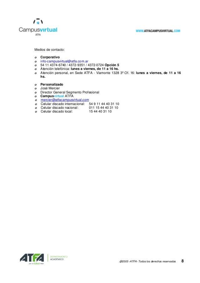 @2005 -ATFA- Todos los derechos reservados 8 Medios de contacto: o Corporativo o info-campusvirtual@atfa.com.ar o 54 11 43...