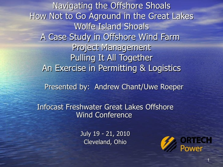 Navigating the Offshore Shoals How Not to Go Aground in the Great Lakes Wolfe Island Shoals A Case Study in Offshore Wind ...