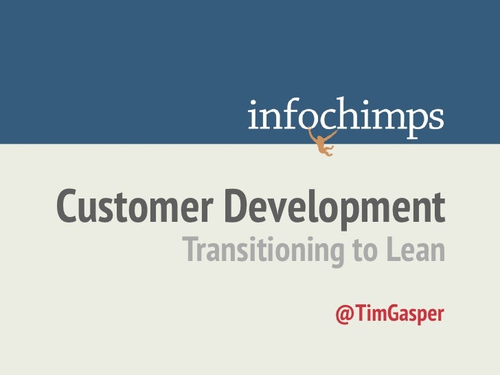 Customer Development      Transitioning to Lean                  @TimGasper