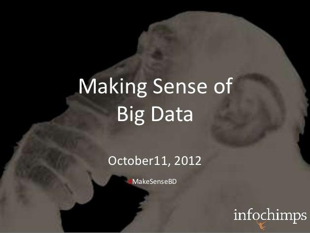 Making Sense of   Big Data  October11, 2012     #MakeSenseBD