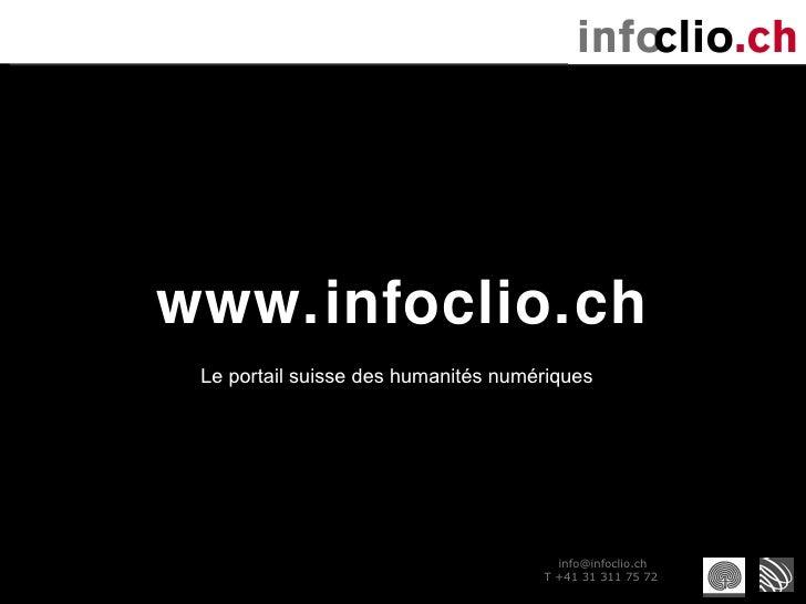 www.infoclio.ch Le portail suisse des humanités numériques