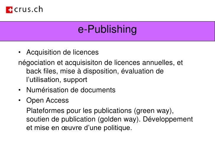 e-Publishing<br />Acquisition de licences <br />négociation et acquisisiton de licences annuelles, et back files, mise à d...