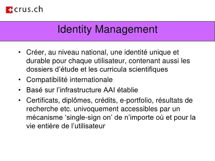 Identity Management<br />Créer, au niveau national, une identité unique et durable pour chaque utilisateur, contenant auss...