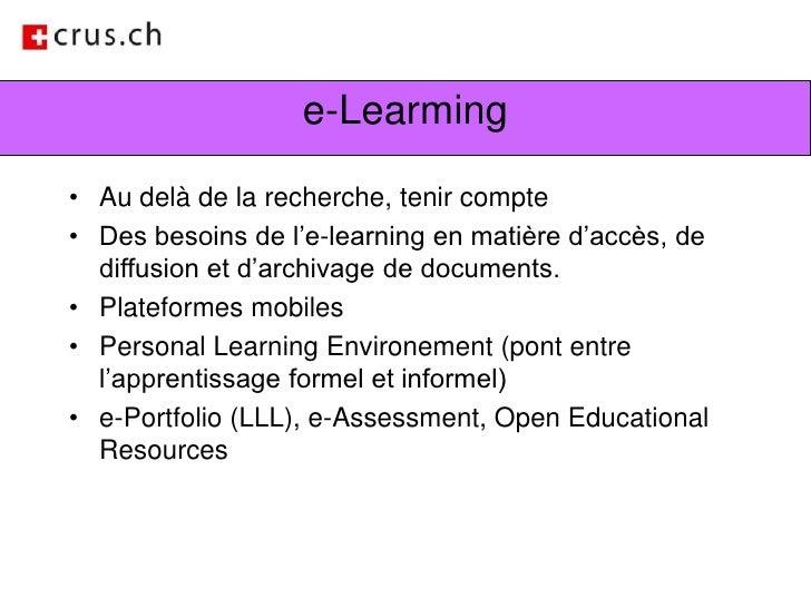 e-Learming<br />Au delà de la recherche, tenir compte<br />Des besoins de l'e-learning en matière d'accès, de diffusion et...