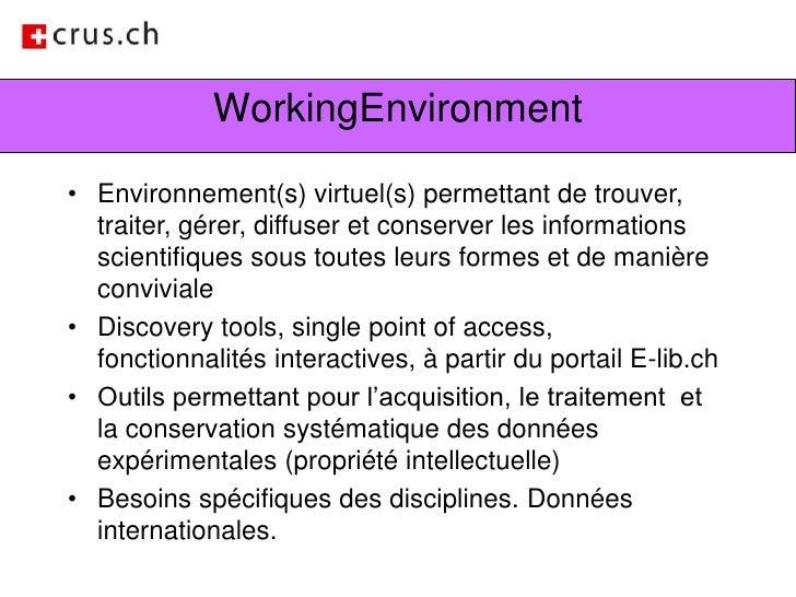 WorkingEnvironment<br />Environnement(s) virtuel(s) permettant de trouver, traiter, gérer, diffuser et conserver les infor...