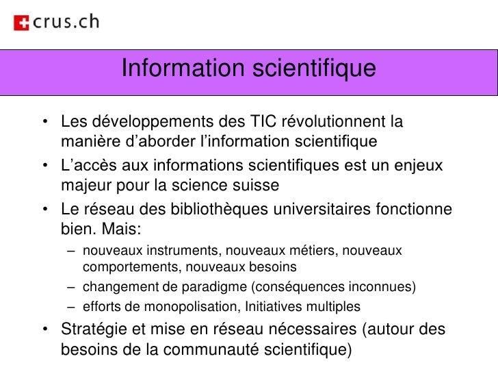Information scientifique<br />Les développements des TIC révolutionnent la manière d'aborder l'information scientifique<br...