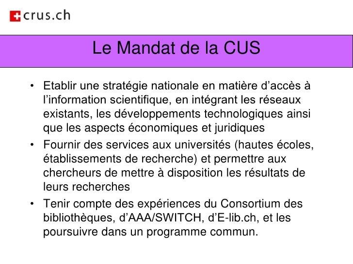 Le Mandat de la CUS<br />Etablir une stratégie nationale en matière d'accès à l'information scientifique, en intégrant les...