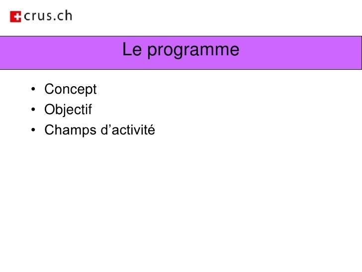 Le programme<br />Concept<br />Objectif<br />Champs d'activité<br />
