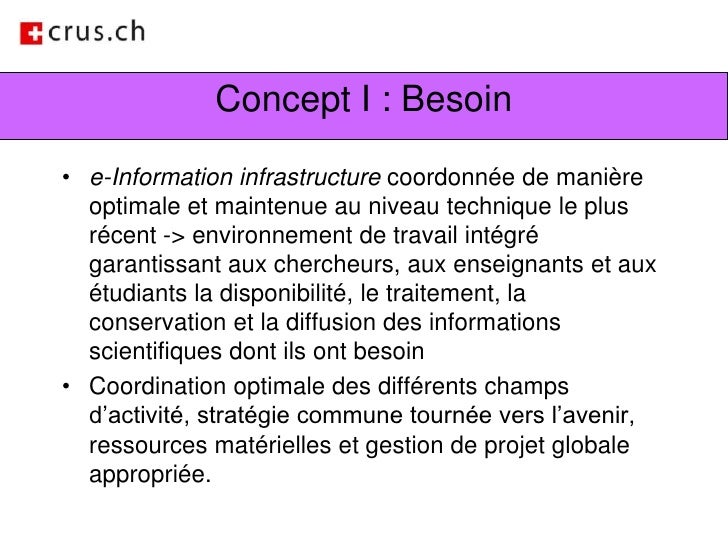 Concept I : Besoin<br />e-Information infrastructure coordonnée de manière optimale et maintenue au niveau technique le pl...