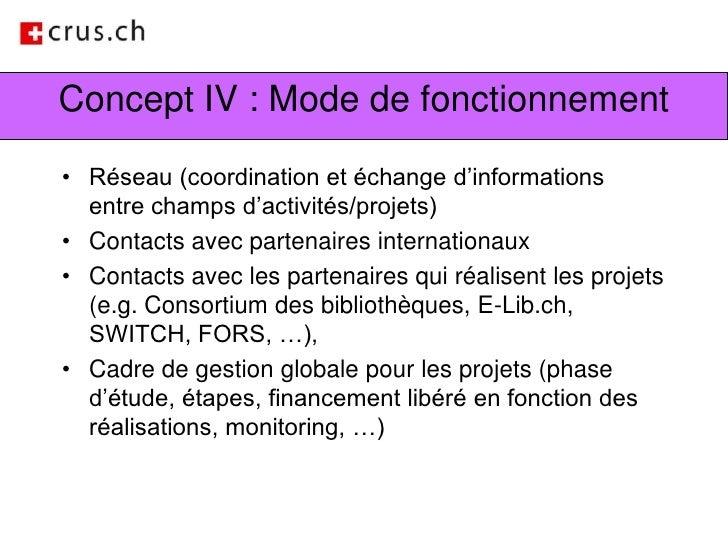 Concept IV : Mode de fonctionnement<br />Réseau (coordination et échange d'informations entre champs d'activités/projets) ...