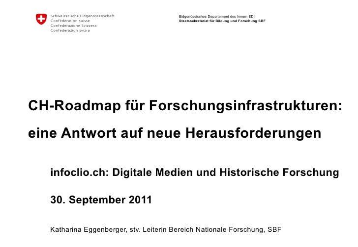 CH-Roadmap für Forschungsinfrastrukturen: eine Antwort auf neue Herausforderungen infoclio.ch: Digitale Medien und Histori...
