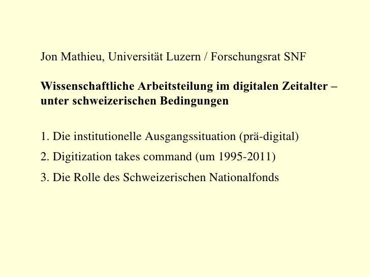 Jon Mathieu, Universität Luzern / Forschungsrat SNF Wissenschaftliche Arbeitsteilung im digitalen Zeitalter –  unter schwe...