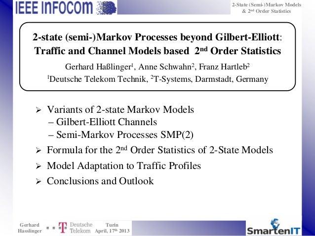 2-State (Semi-)Markov Models & 2nd Order Statistics Gerhard Hasslinger Turin April, 17th 2013  Variants of 2-state Markov...