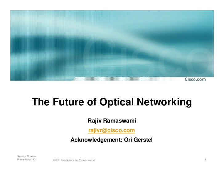 The Future of Optical Networking                                                         Rajiv Ramaswami                  ...