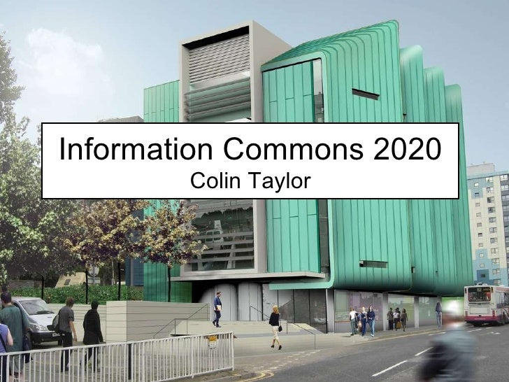 Information Commons 2020 Colin Taylor