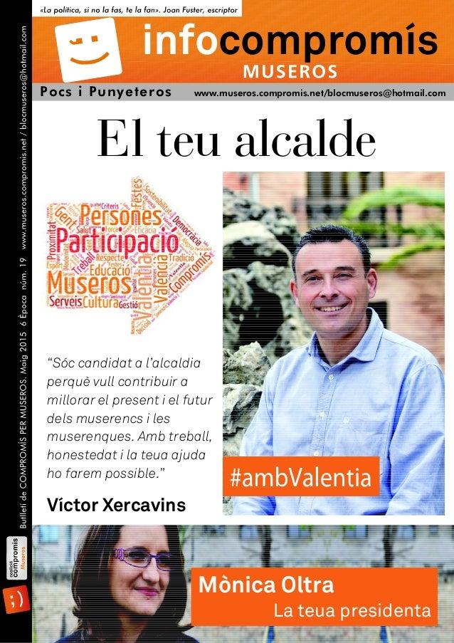 Mònica Oltra La teua presidenta Pocs i Punyeteros www.museros.compromis.net/blocmuseros@hotmail.com infocompromís El teu a...