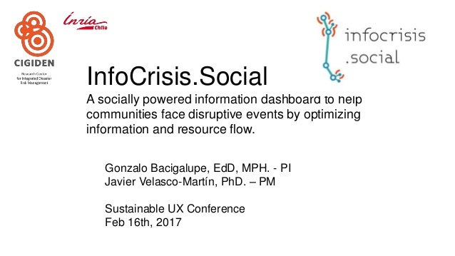 InfoCrisis.Social A socially powered information dashboard to help communities face disruptive events by optimizing inform...