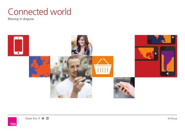 Connected world Opinion Leader  Blessing in disguise Sustaining brand relevance with the connected consumer  Share this  I...