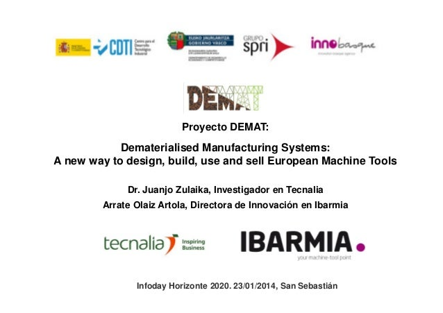 Proyecto DEMAT:  Dematerialised Manufacturing Systems: A new way to design, build, use and sell European Machine Tools Dr....