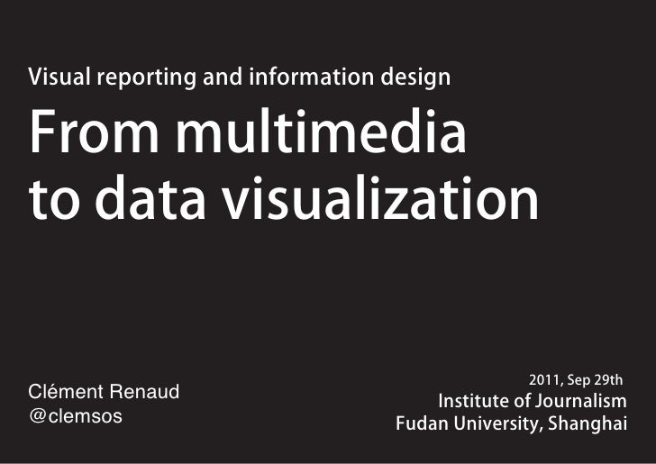 Visual reporting and information designFrom multimediato data visualization                                               ...