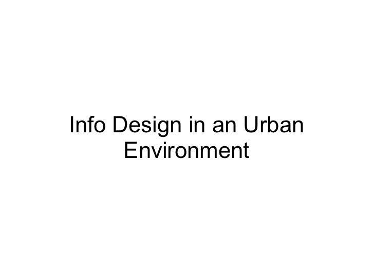 Info Design in an Urban      Environment