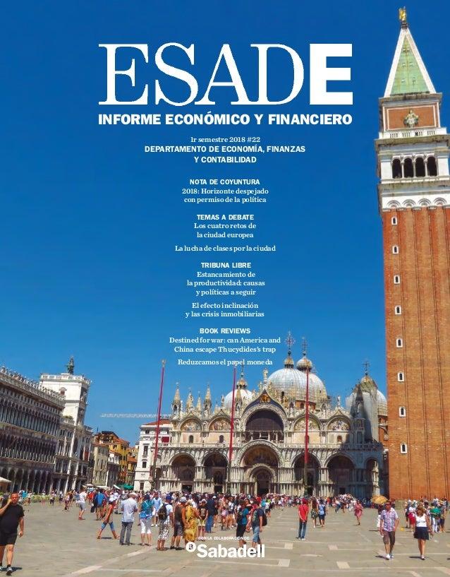1ºsemestre2018#22 CON LA COLABORACIÓN DE INFORMEECONÓMICOYFINANCIERO 1r semestre 2018 #22 DEPARTAMENTO DE ECONOMÍA, FINANZ...