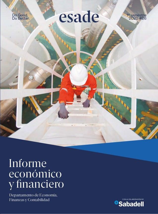 Informe económico y financiero Departamento de Economía, Finanzas y Contabilidad CON LA COLABORACIÓN DE esadeInformeeconóm...