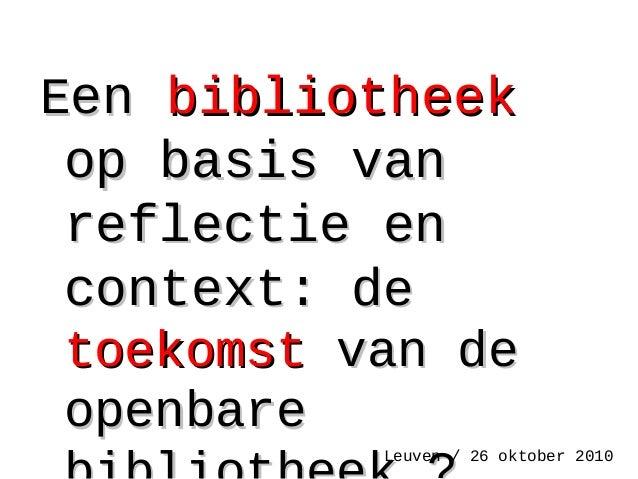 EEenen bibliotheekbibliotheek op basis vanop basis van reflectie enreflectie en context: dcontext: dee toekomsttoekomst va...