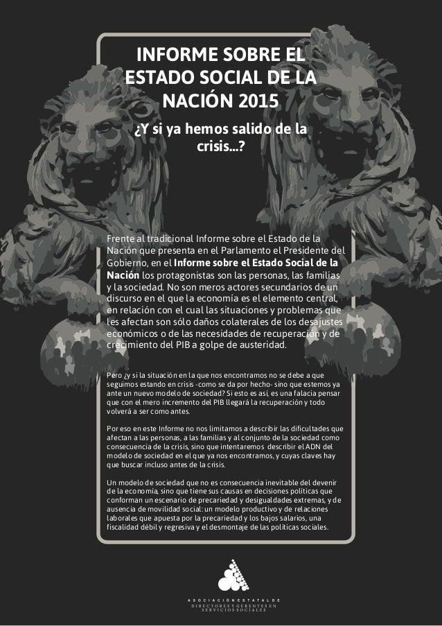 INFORME SOBRE EL ESTADO SOCIAL DE LA NACIÓN 2015 ¿Y si ya hemos salido de la crisis…? Pero ¿y si la situación en la que no...