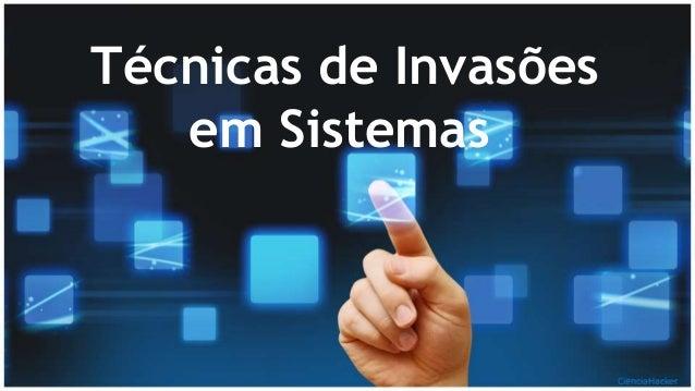 Técnicas de Invasões em Sistemas CienciaHacker