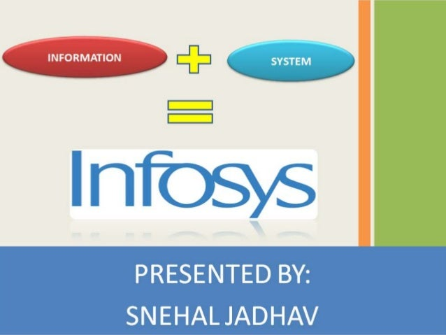 Page 2 INFOSYS • INFOSYS TECHNOLOGIES LTD. Is a software development company with HQ in Bangalore, India, an area known as...