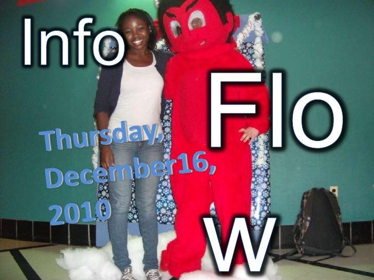 Info<br />Flow<br />Thursday,<br />December16, <br />2010<br />
